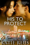 His to Protect - Katie Reus