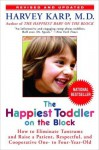The Happiest Toddler on the Block: How to Eliminate Tantrums and Raise a Patient, Respectful and Cooperative One- to Four-Year-Old: Revised Edition - Harvey Karp