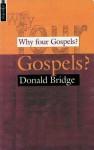 Why Four Gospels? - Donald Bridge, Bridge Doanld