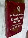 Uncollected Stories: The Unknown Conan Doyle - Richard Lancelyn Green, John M. Gibson, Arthur Conan Doyle