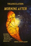 Triangulation: Morning After - Stephen V. Ramey, Camille Alexa, Madhvi Ramani