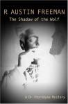 The Shadow of the Wolf - R. Austin Freeman