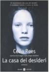 La casa dei desideri - Celia Rees, Valentina Daniele