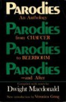 Parodies: An Anthology from Chaucer to Beerbohm--And After - Dwight Macdonald, Veronica Geng