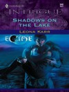 Shadows on the Lake (Harlequin Intrigue) - Leona Karr