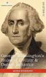 George Washington's Rules of Civility & Decent Behavior - George Washington