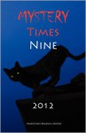 Mystery Times Nine 2012 - Kristina L. Martin, Michele Shaw, Wendy Sparrow, K.C. Sprayberry, Johanna Harness, Sam Hilliard, Melanie Cummins, Pat Cox, MaryChris Bradley