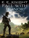 Fall with Honor - E.E. Knight