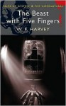 The Beast with Five Fingers: Supernatural Stories - William F. Harvey, David Stuard Davies