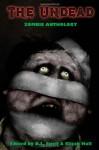 The Undead: Zombie Anthology - D.L. Snell, Elijah Hall, Travis Adkins, David Wellington