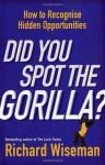 Did You Spot The Gorilla? - Richard Wiseman
