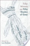Fifty Writers on Fifty Shades of Grey - Sylvia Day, Lori Perkins