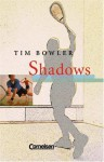 Shadows. Textheft. - Tim Bowler, Ingrid Ross