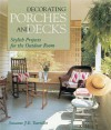 Decorating Porches And Decks: Stylish Projects for the Outdoor Room - Suzanne J.E. Tourtillott, Suzanne F. Tourtillot, Suzanne J. Tourtillot, Suzanne F. E. Tourtillot