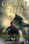 Crown Thief (The Tales of Easie Damasco) - David Tallerman
