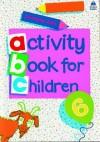 Oxford Activity Books for Children: Book 6 - Christopher Clark, Alex Brychta