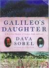 Galileo's Daughter: A Drama Of Science, Faith, And Love - Dava Sobel