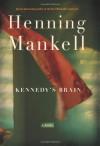 Kennedy's Brain - Henning Mankell, Laurie Thompson