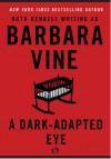 A Dark-Adapted Eye - Barbara Vine, Ruth Rendell