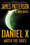 Daniel X: Watch the Skies - James Patterson, Ned Rust