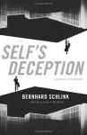 Self's Deception - Bernhard Schlink, Peter Constantine