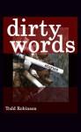 Dirty Words - Todd Robinson