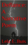 Defiance: A Narrative Poem - Lela E. Buis