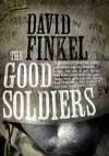 The Good Soldiers - David Finkel