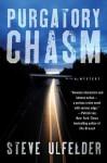 Purgatory Chasm: A Mystery - Steve Ulfelder