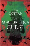 The Magdalena Curse - F.G. Cottam