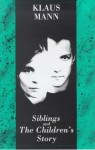 Siblings and the Children's Story/a Play and a Novella - Klaus Mann, Peter Eyre