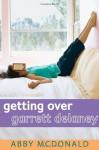 Getting Over Garrett Delaney - Abby McDonald