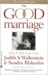 The Good Marriage: How and Why Love Lasts - Judith S. Wallerstein, Sandra Blakeslee