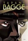 Valkoinen hehku - Tapani Bagge