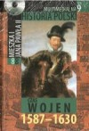 Multimedialna historia Polski - TOM 9 - Czas wojen 1587-1630 - Tadeusz Cegielski, Beata Janowska, Joanna Wasilewska-Dobkowska