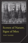 Scenes of Nature, Signs of Man - Tony Tanner