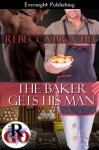 The Baker Gets His Man - Rebecca Brochu