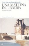 Una mattina in libreria. Incontro con Rilke - Carl Jacob Burckhardt, Antonio Gnoli, Ervino Pocar