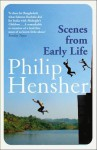 Scenes from Early Life - Philip Hensher