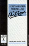 Person-Centred Counselling in Action - Dave Mearns, Brian Thorne