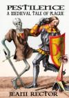Pestilence: A Medieval Tale of Plague - Jeani Rector
