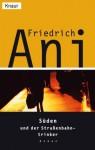 Süden Und Der Straßenbahntrinker - Friedrich Ani