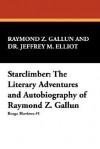 Starclimber: The Literary Adventures and Autobiography of Raymond Z. Gallun - Raymond Z. Gallun