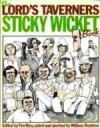 The Lord's Taverners Sticky Wicket Book - Tim Rice, Michael Jayston, Leslie Thomas, Richie Benaud, Tim Brooke-Taylor, Bill Frindall, Charles Forte, Roy Castle, Sir Leonard Hutton