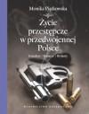 Życie przestępcze w przedwojennej Polsce. Grandesy, kasiarze, brylanty - Monika Piątkowska