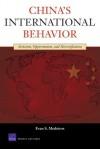 China's International Behavior: Activism, Opportunism, and Diversification (Rand Corporation Monograph Series) - Evan S. Medeiros