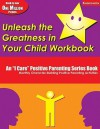"""Unleash the Greatness in Your Child Workbook Kindergarten: An """"I Care"""" Positive Parenting Series Book - Thelma S. Solomon, Martha Ray Dean"""