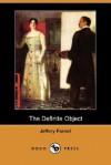 The Definite Object (Dodo Press) - Jeffery Farnol