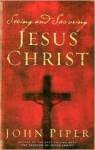 Seeing and Savoring Jesus Christ - John Piper