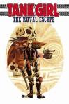 Tank Girl: The Royal Escape - Alan Martin, Rufus Dayglo